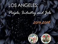 LAEDC's Economic Report on Los Angeles People, Industry and Jobs from 2014-2019